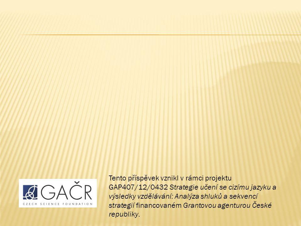 Tento příspěvek vznikl v rámci projektu GAP407/12/0432 Strategie učení se cizímu jazyku a výsledky vzdělávání: Analýza shluků a sekvencí strategií financovaném Grantovou agenturou České republiky.
