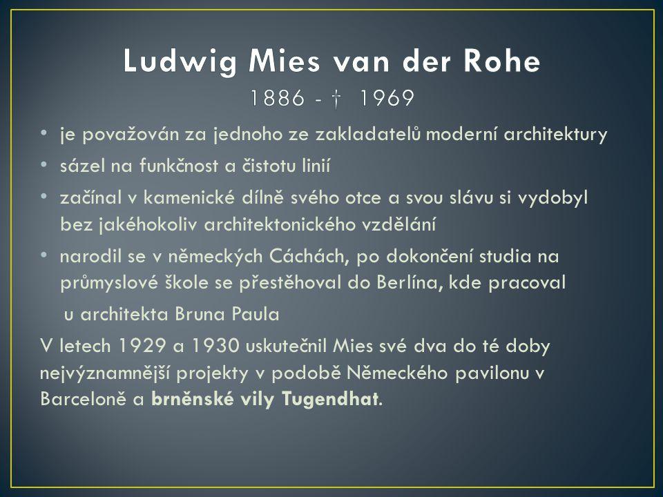 Ludwig Mies van der Rohe 1886 - † 1969