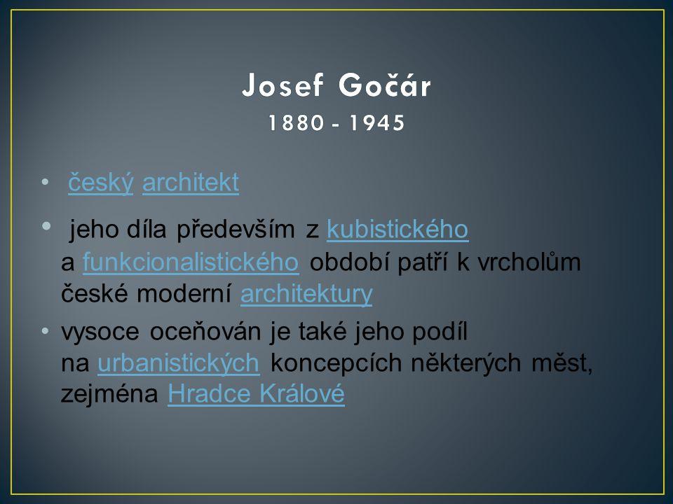 Josef Gočár 1880 - 1945 český architekt.