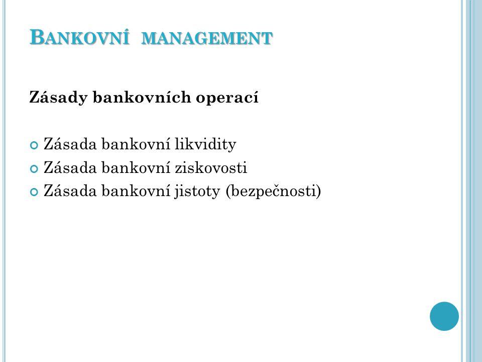 Bankovní management Zásady bankovních operací
