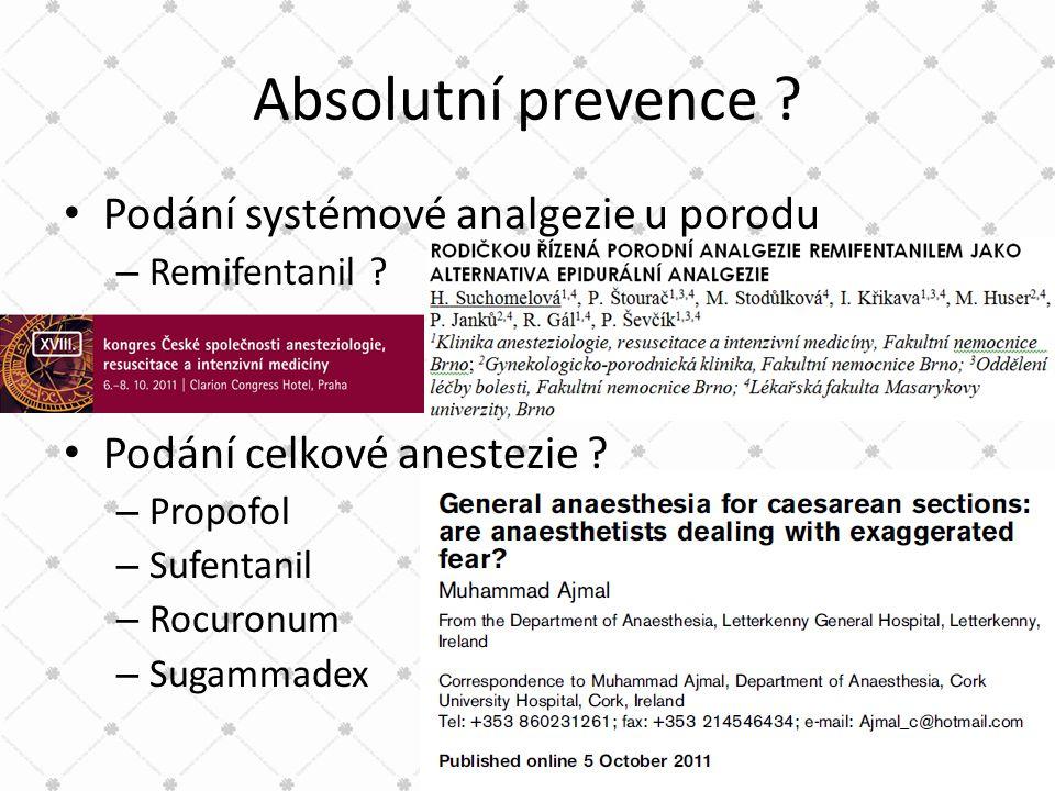 Absolutní prevence Podání systémové analgezie u porodu