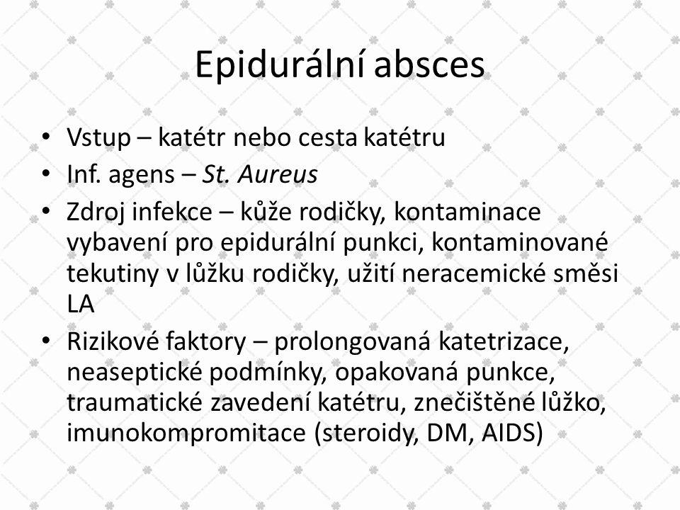 Epidurální absces Vstup – katétr nebo cesta katétru