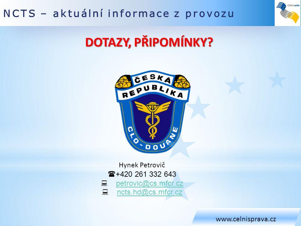DOTAZY, PŘIPOMÍNKY NCTS – aktuální informace z provozu Hynek Petrovič