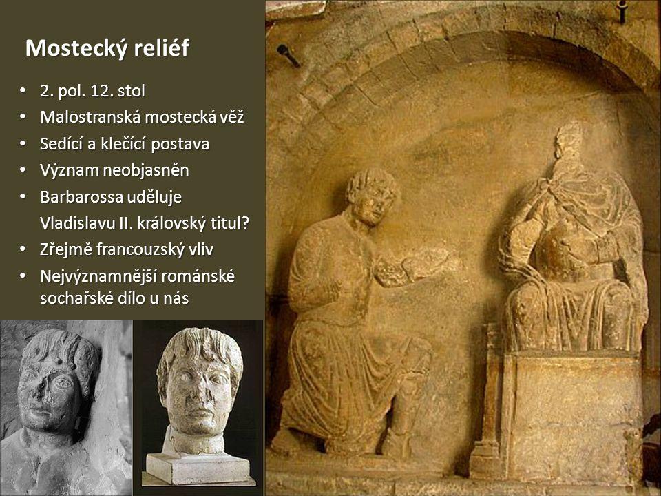 Mostecký reliéf 2. pol. 12. stol Malostranská mostecká věž