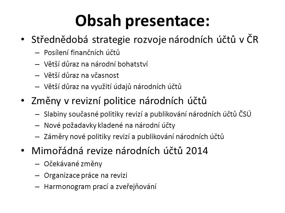 Obsah presentace: Střednědobá strategie rozvoje národních účtů v ČR