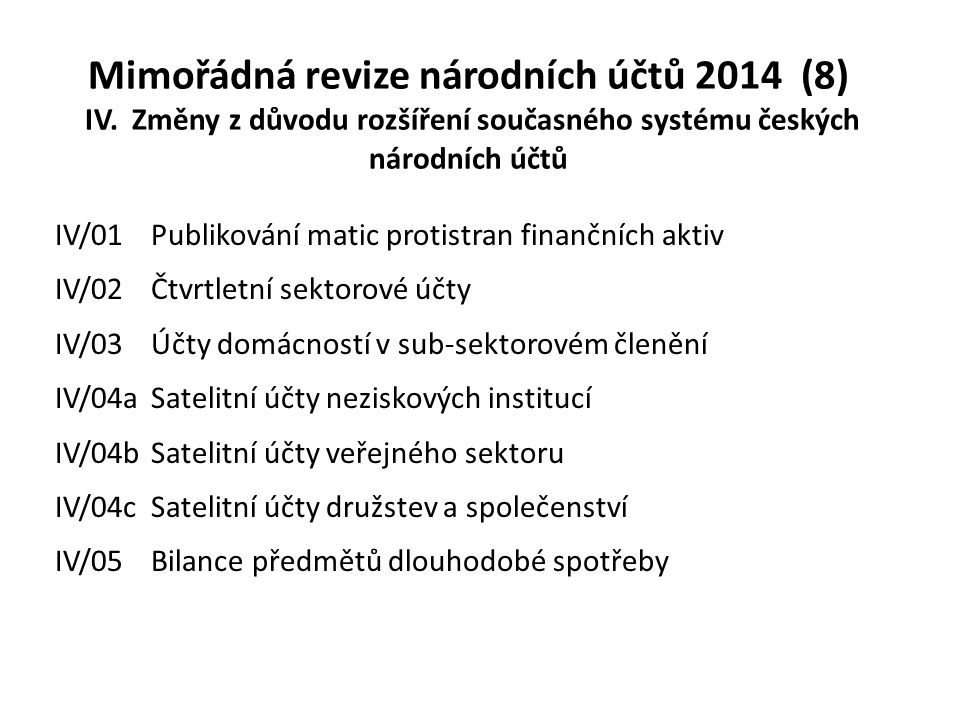 Mimořádná revize národních účtů 2014 (8) IV