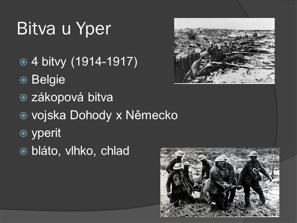 Bitva u Yper 4 bitvy (1914-1917) Belgie zákopová bitva