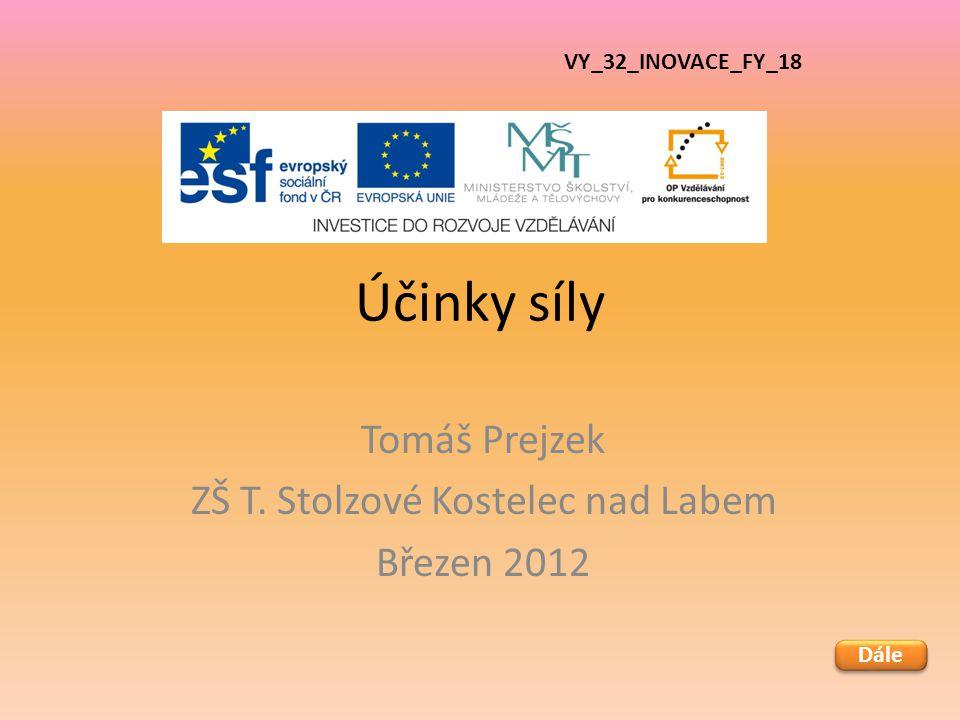 Tomáš Prejzek ZŠ T. Stolzové Kostelec nad Labem Březen 2012