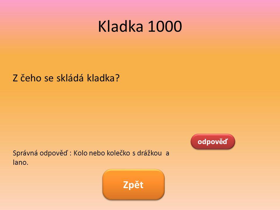 Kladka 1000 Z čeho se skládá kladka Zpět odpověď