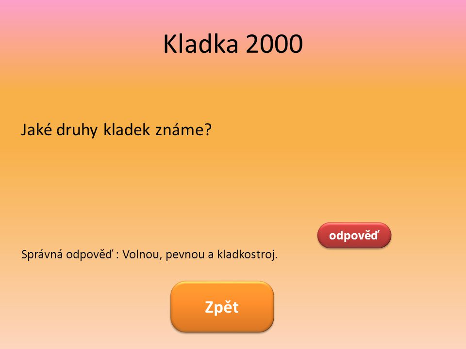 Kladka 2000 Jaké druhy kladek známe Zpět odpověď
