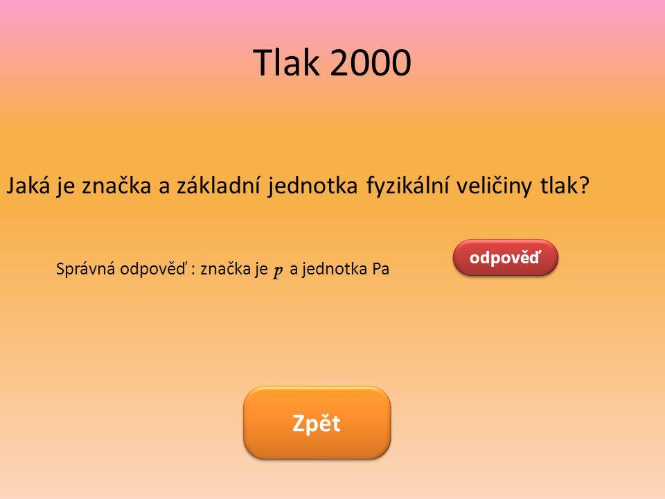 Tlak 2000 Jaká je značka a základní jednotka fyzikální veličiny tlak