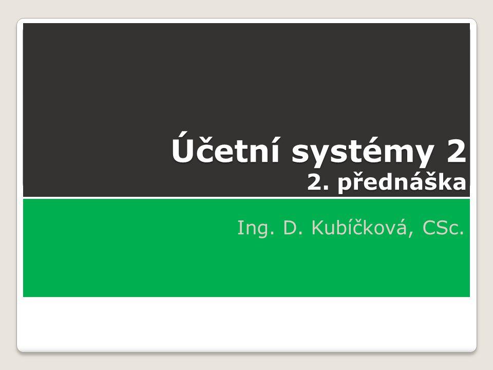Účetní systémy 2 2. přednáška