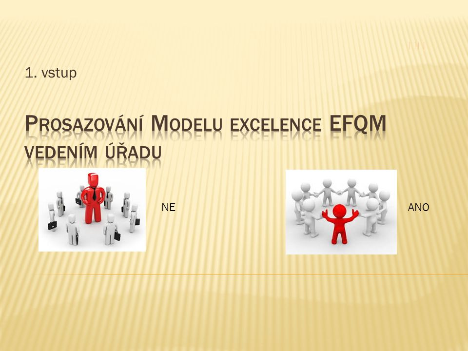 Prosazování Modelu excelence EFQM vedením úřadu