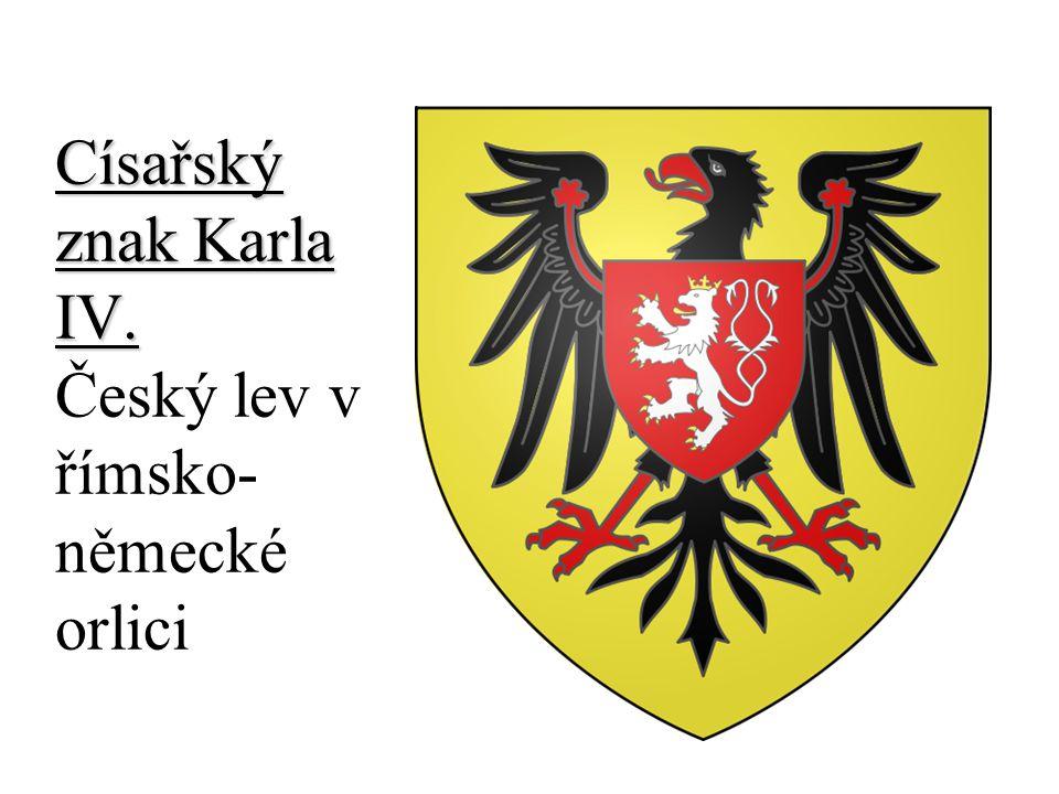 Císařský znak Karla IV. Český lev v římsko-německé orlici