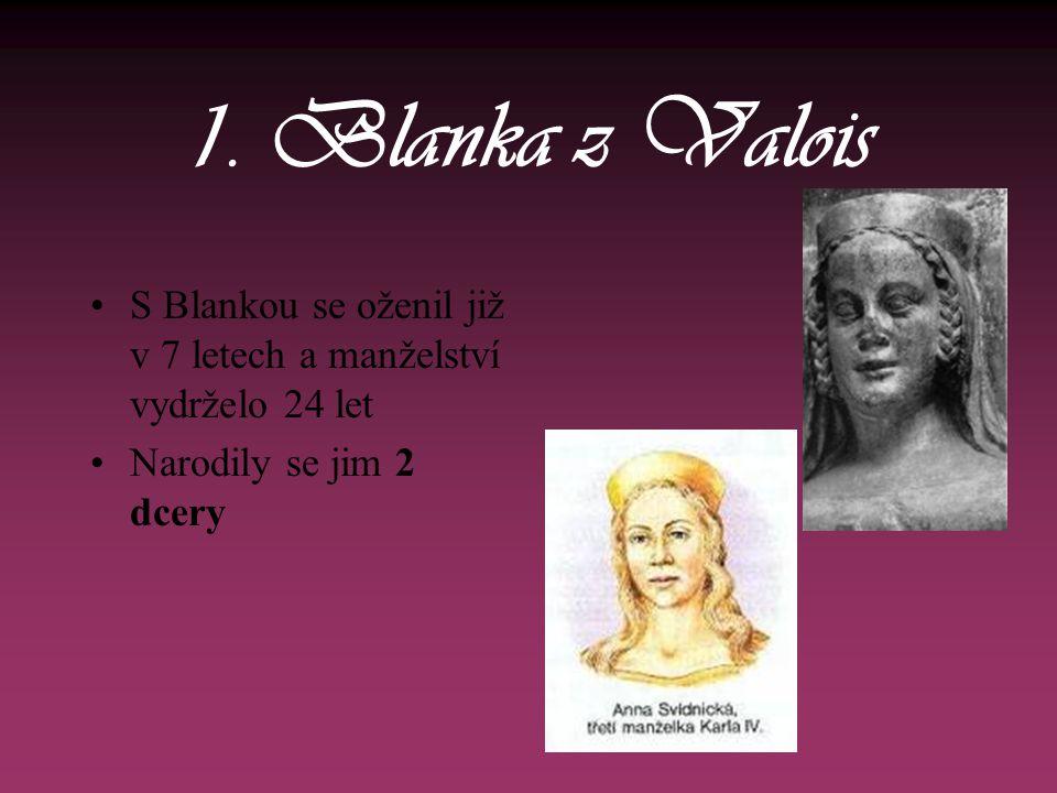 1. Blanka z Valois S Blankou se oženil již v 7 letech a manželství vydrželo 24 let.