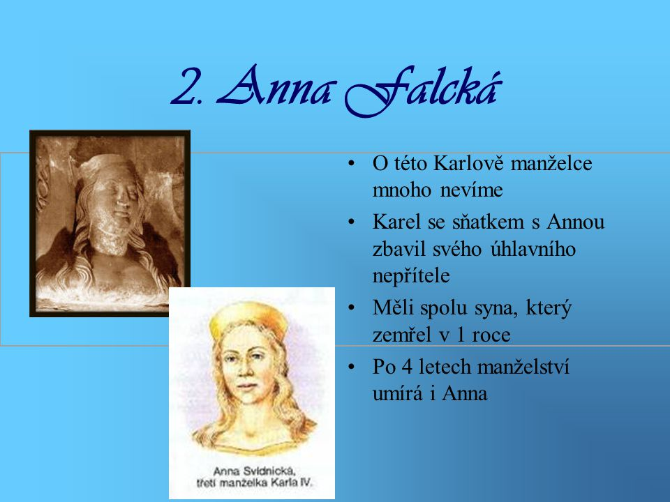 2. Anna Falcká O této Karlově manželce mnoho nevíme