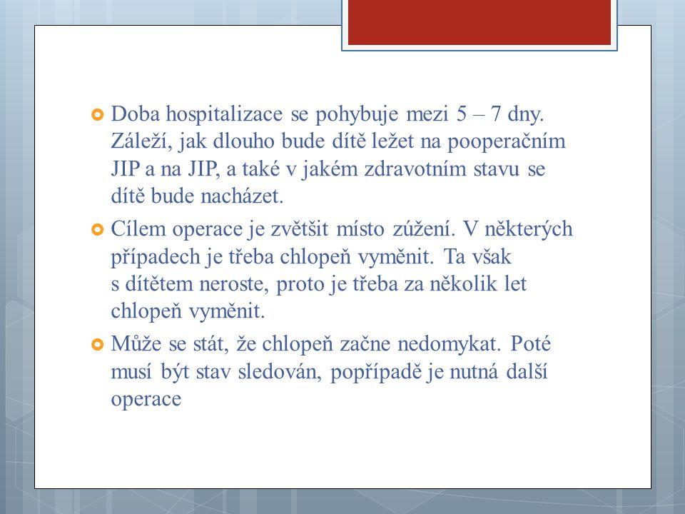 Doba hospitalizace se pohybuje mezi 5 – 7 dny