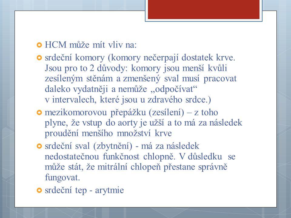 HCM může mít vliv na: