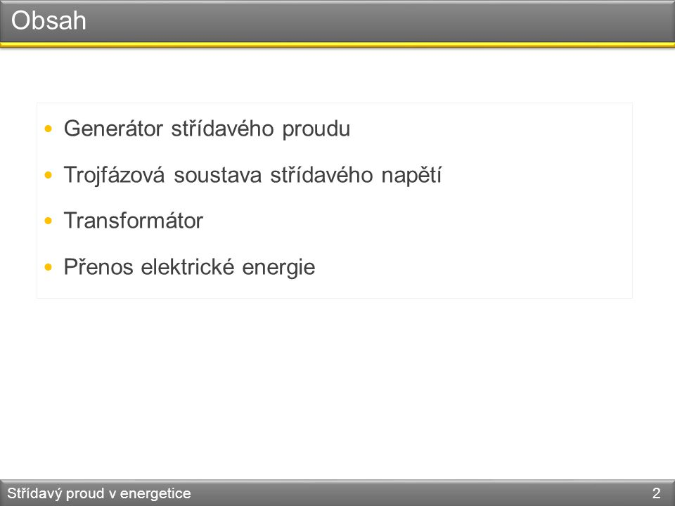 Obsah Generátor střídavého proudu