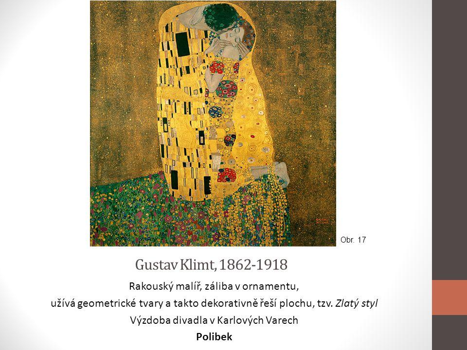 Gustav Klimt, 1862-1918 Rakouský malíř, záliba v ornamentu,
