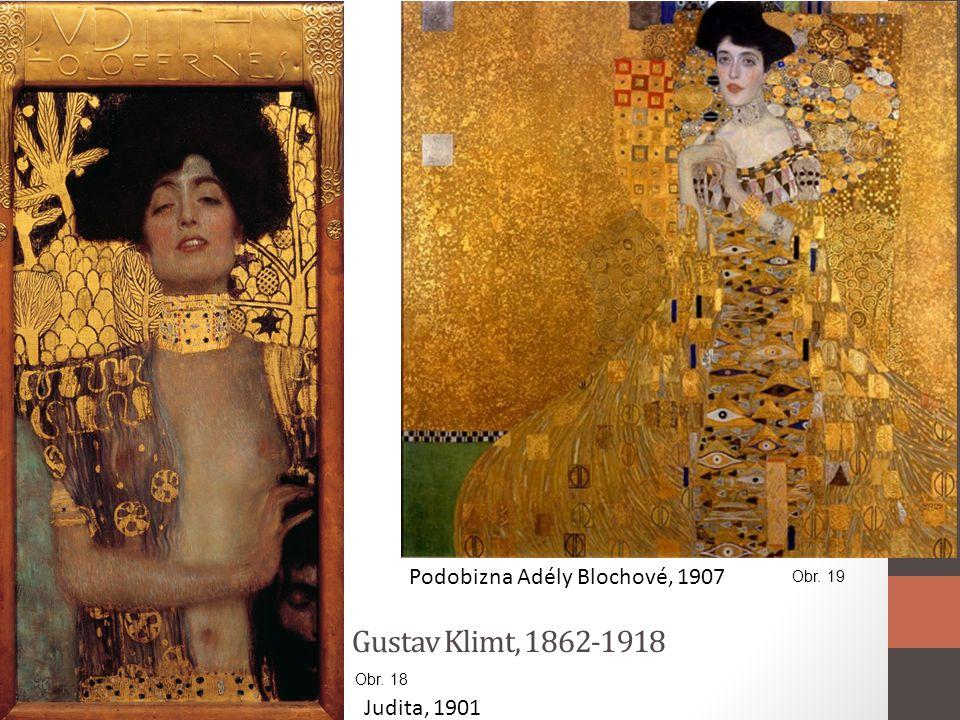 Gustav Klimt, 1862-1918 Podobizna Adély Blochové, 1907 Judita, 1901
