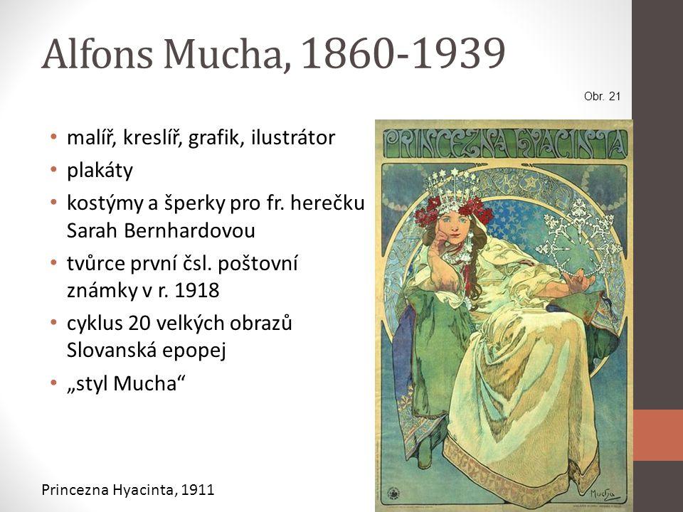 Alfons Mucha, 1860-1939 malíř, kreslíř, grafik, ilustrátor plakáty