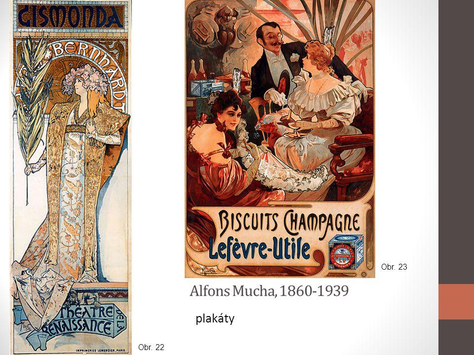Obr. 23 Alfons Mucha, 1860-1939 plakáty Obr. 22