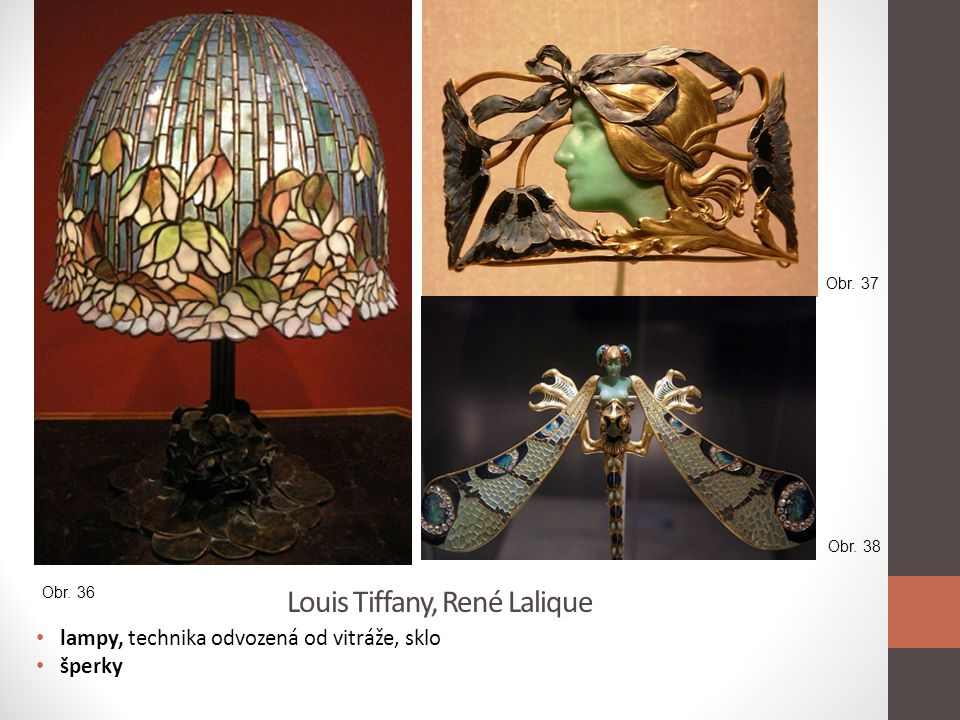 Louis Tiffany, René Lalique
