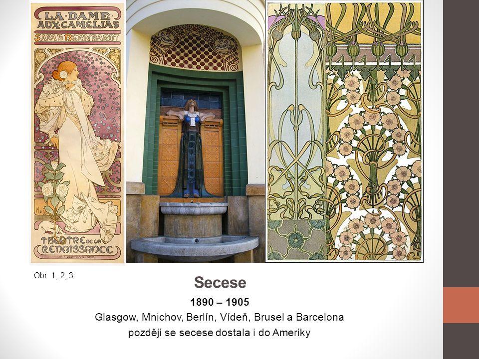 Secese 1890 – 1905 Glasgow, Mnichov, Berlín, Vídeň, Brusel a Barcelona