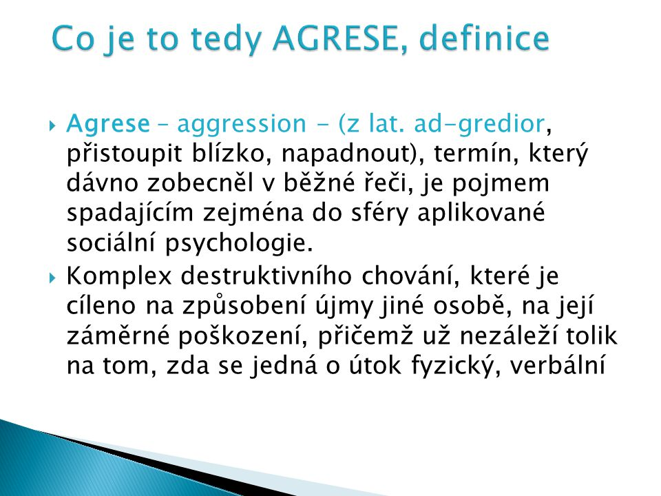 Co je to tedy AGRESE, definice