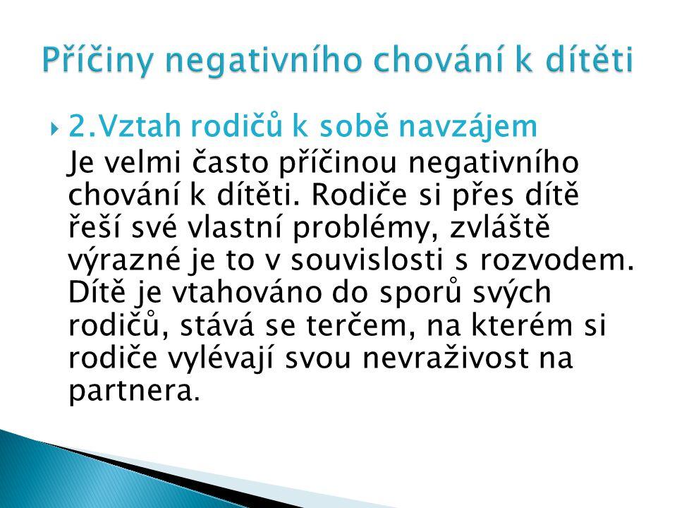 Příčiny negativního chování k dítěti