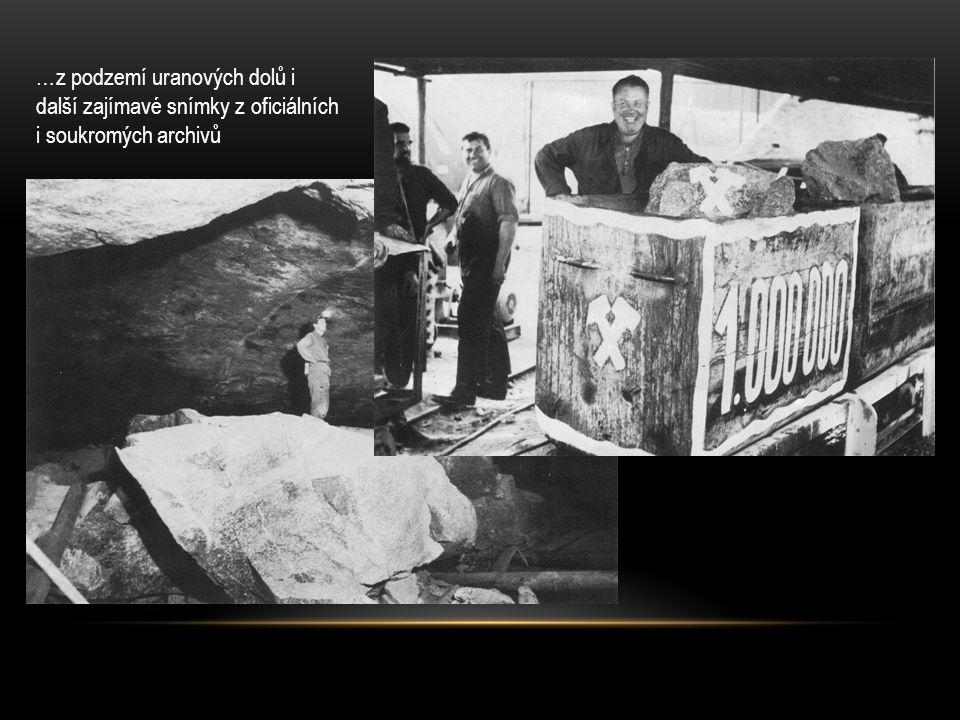 …z podzemí uranových dolů i