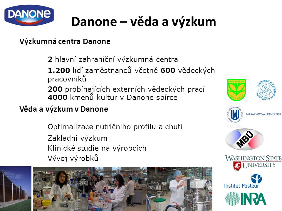Danone – věda a výzkum 2 hlavní zahraniční výzkumná centra
