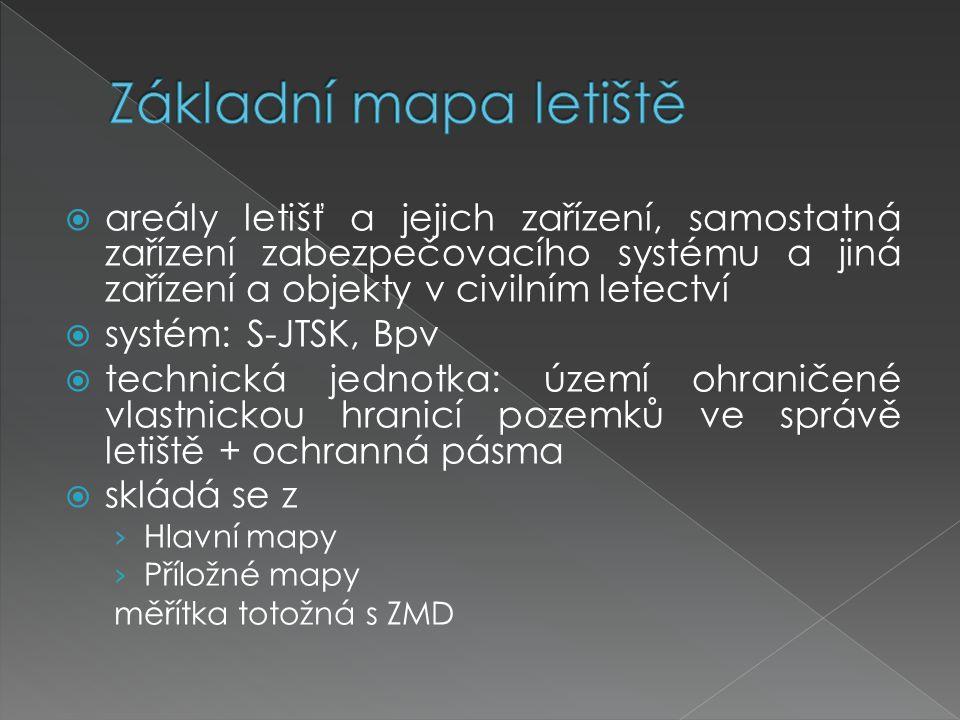 Základní mapa letiště areály letišť a jejich zařízení, samostatná zařízení zabezpečovacího systému a jiná zařízení a objekty v civilním letectví.