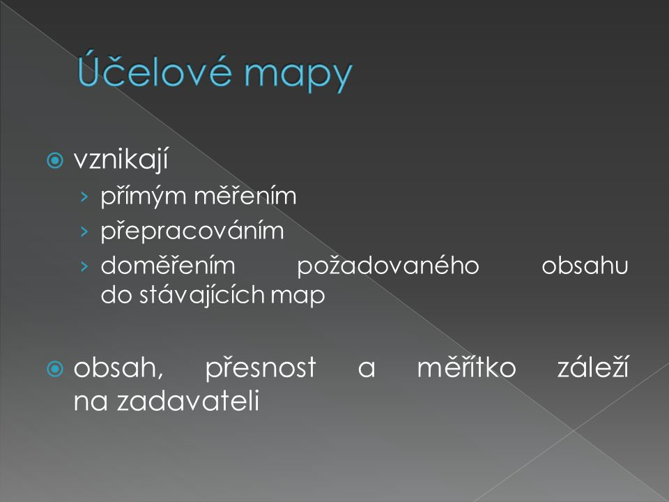 Účelové mapy vznikají obsah, přesnost a měřítko záleží na zadavateli