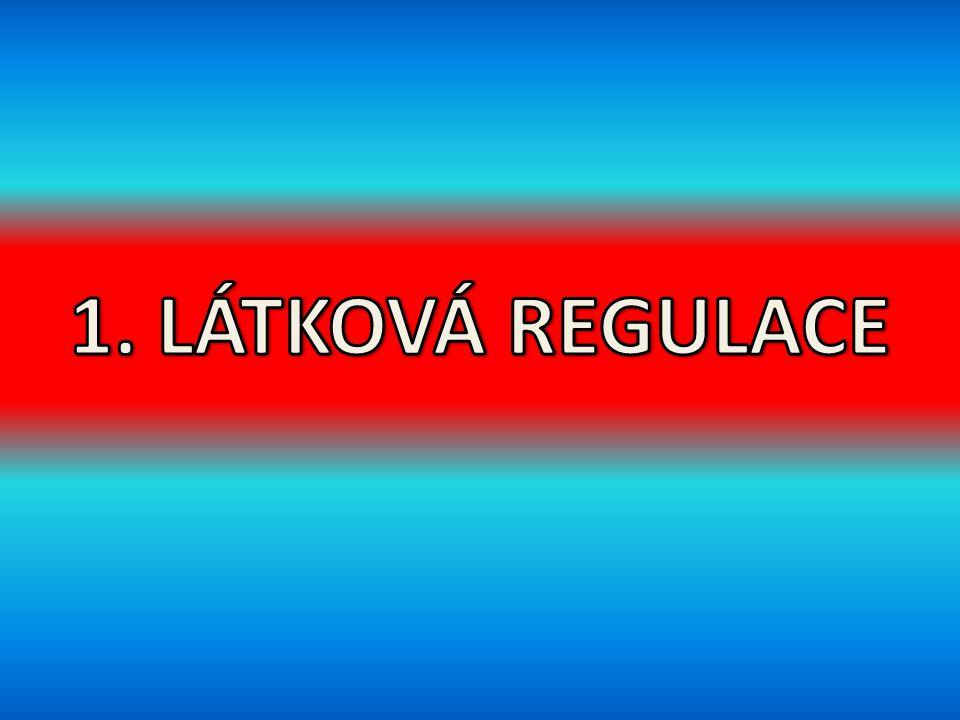 1. LÁTKOVÁ REGULACE
