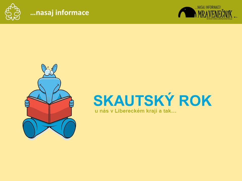 …nasaj informace SKAUTSKÝ ROK u nás v Libereckém kraji a tak…