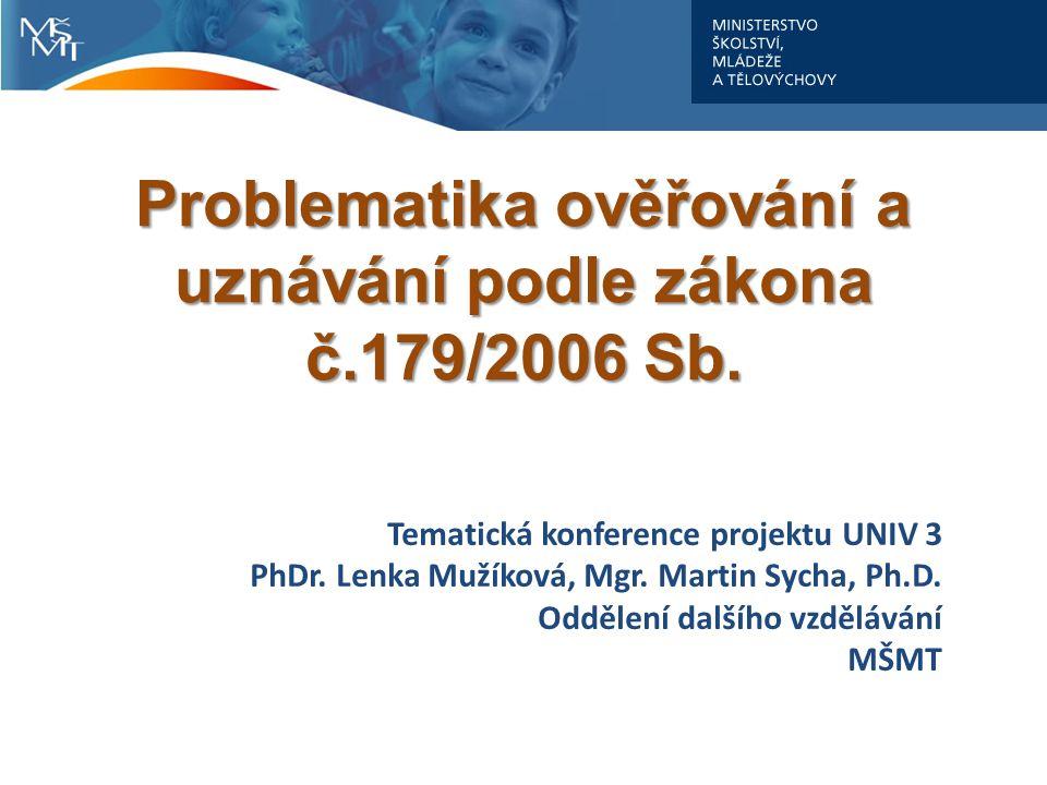 Problematika ověřování a uznávání podle zákona č.179/2006 Sb.