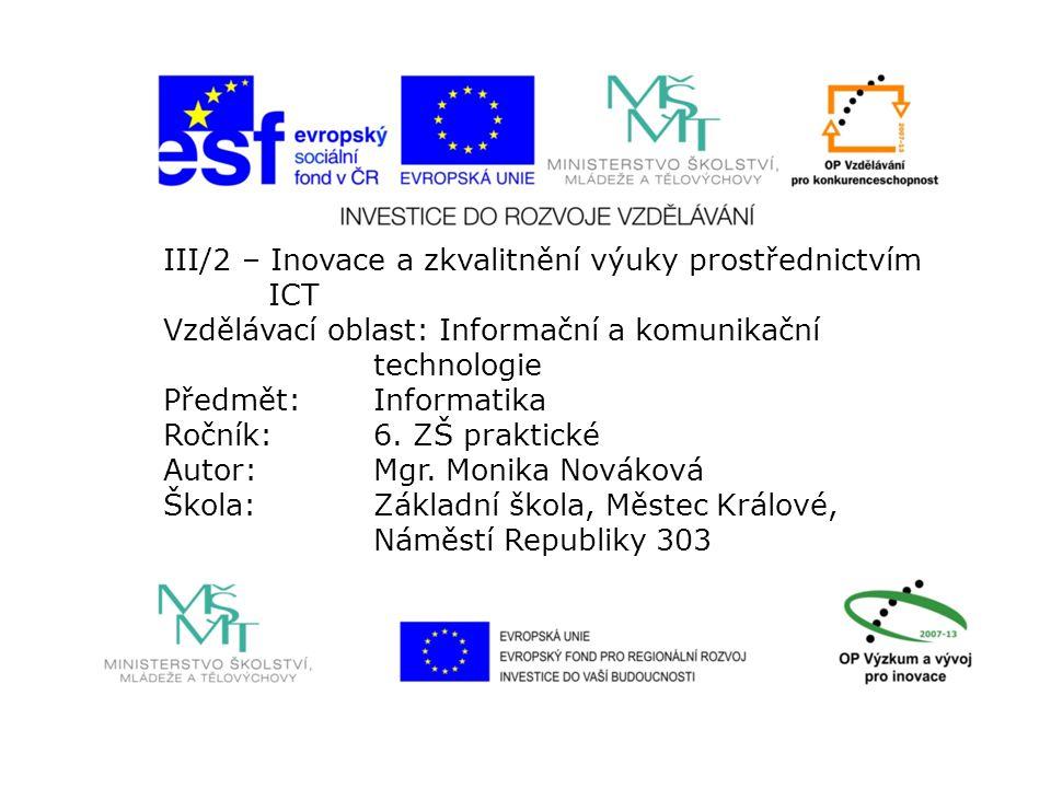 III/2 – Inovace a zkvalitnění výuky prostřednictvím ICT