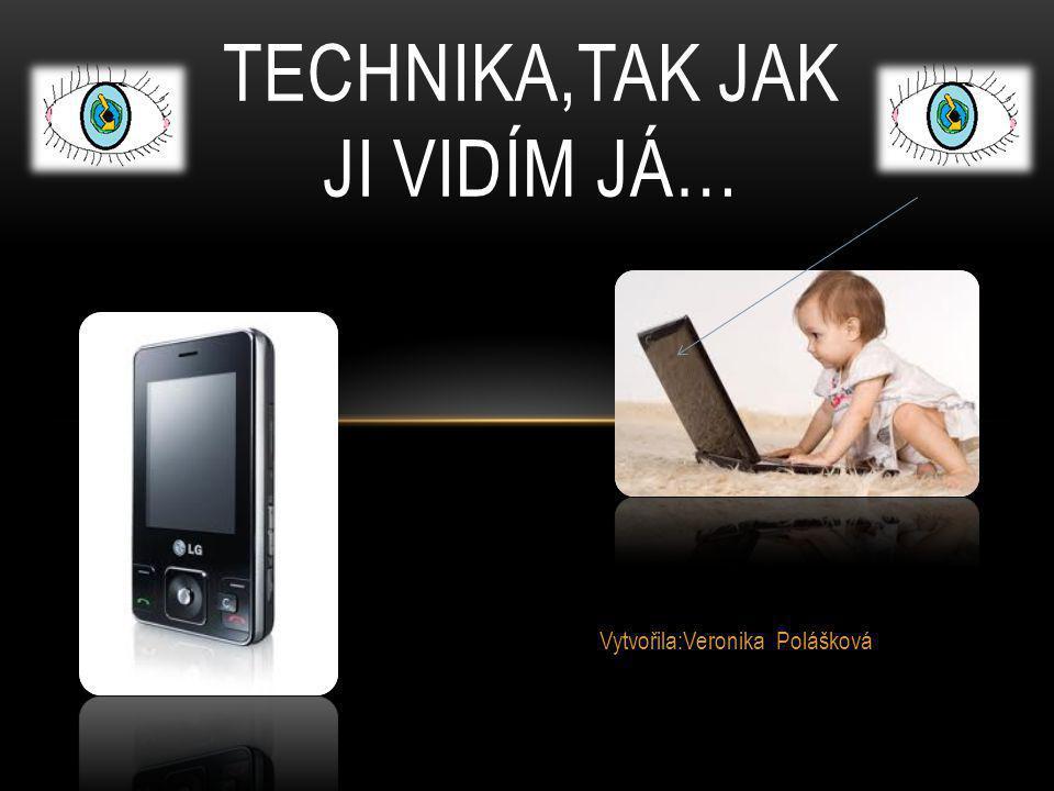 Technika,tak jak ji vidím já…