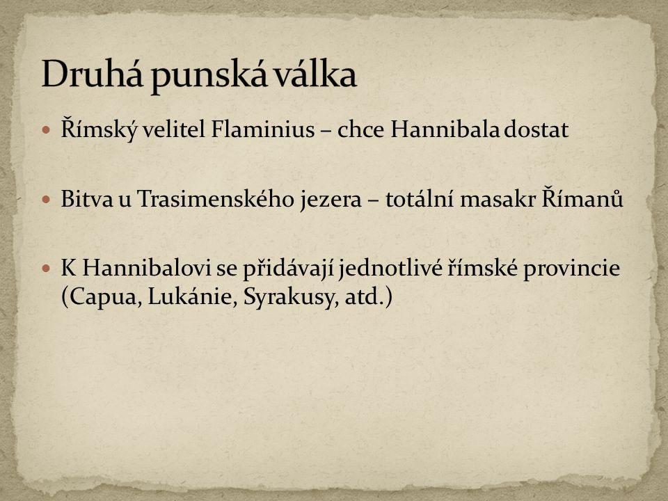 Druhá punská válka Římský velitel Flaminius – chce Hannibala dostat