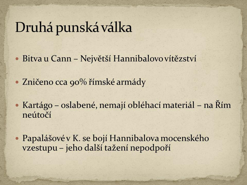 Druhá punská válka Bitva u Cann – Největší Hannibalovo vítězství