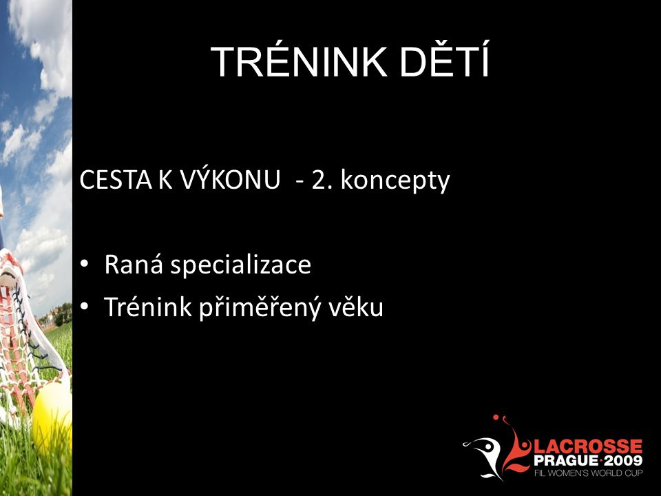 TRÉNINK DĚTÍ CESTA K VÝKONU - 2. koncepty Raná specializace