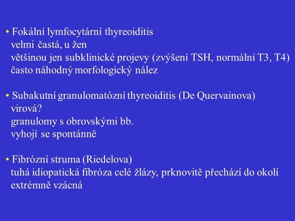 • Fokální lymfocytární thyreoiditis