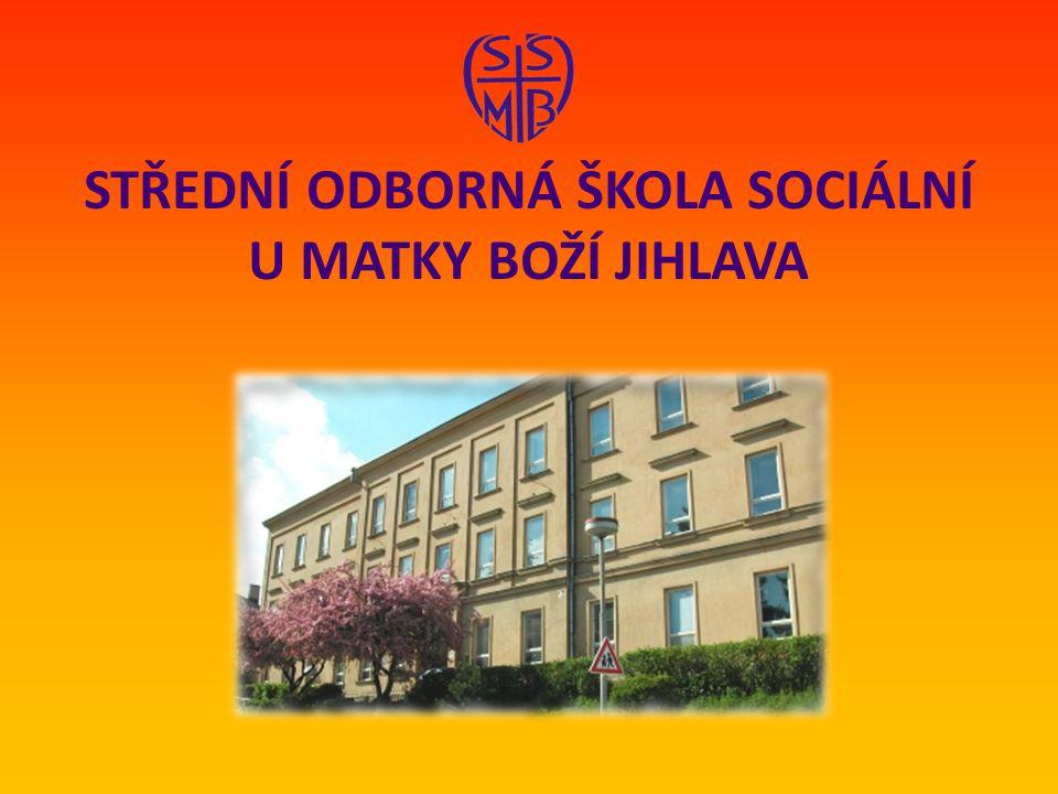 STŘEDNÍ ODBORNÁ ŠKOLA SOCIÁLNÍ U MATKY BOŽÍ JIHLAVA