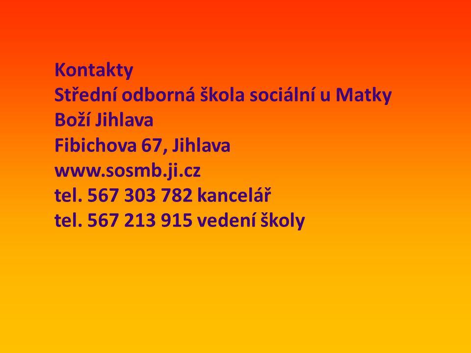 Kontakty Střední odborná škola sociální u Matky Boží Jihlava. Fibichova 67, Jihlava. www.sosmb.ji.cz.