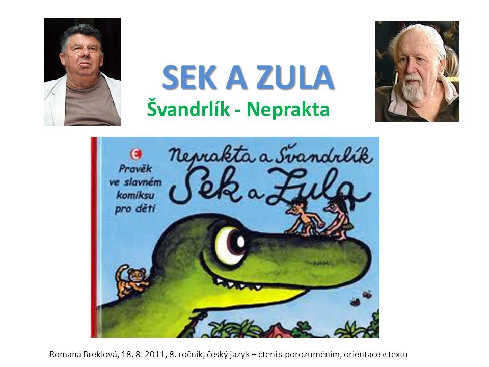 SEK A ZULA Švandrlík - Neprakta