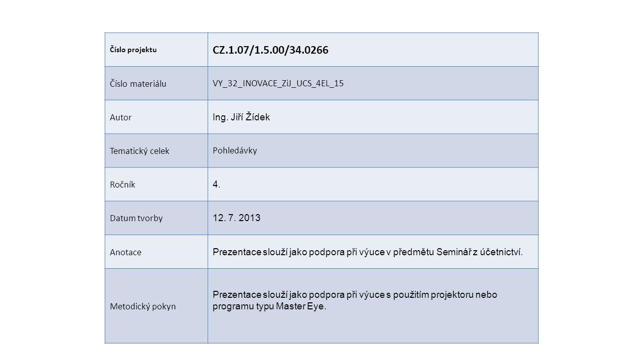 CZ.1.07/1.5.00/34.0266 Číslo materiálu VY_32_INOVACE_ZiJ_UCS_4EL_15