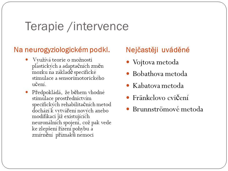 Terapie /intervence Vojtova metoda Bobathova metoda Kabatova metoda