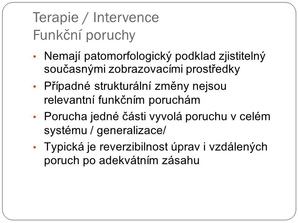 Terapie / Intervence Funkční poruchy